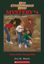 The Baby-Sitters Club Mysteries #4 : Kristy and the Missing Child - Ann M. Martin