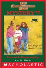 The Baby-Sitters Club Mysteries #7 : Dawn and the Disappearing Dogs - Ann M. Martin