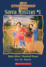 The Baby-Sitters Club Super Mysteries #1 : Baby-Sitters' Haunted House - Ann M. Martin