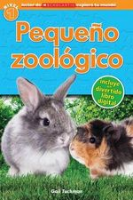 Lector de Scholastic Explora Tu Mundo Nivel 1: Pequeno Zoologico : (Spanish Language Edition of Scholastic Discover More Reader Level 1: Petting Zoo) - Gail Tuchman