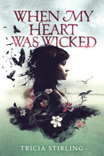When My Heart Was Wicked - Tricia Stirling