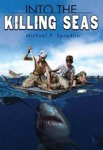 Into the Killing Seas - Michael P Spradlin