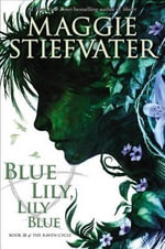 Blue Lily, Lily Blue : Book 3 - Audio Library Edition - Maggie Stiefvater