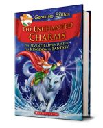 The Enchanted Charms : Geronimo Kingdom of Fantasy - Geronimo Stilton