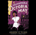 Unstoppable Octobia May - Audio Library Edition - Sharon G Flake