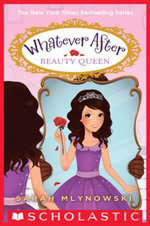 Whatever After #7 : Beauty Queen - Sarah Mlynowski