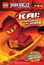 LEGO Ninjago Chapter Book : Kai, Ninja of Fire: Ninja of Fire - Greg Farshtey