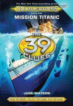 The 39 Clues : Doublecross Book 1: Mission Titanic - Library Edition - Scholastic, Inc.