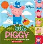 This Little Piggy : A Fingers & Toes Nursery Rhyme Book - Natalie Marshall