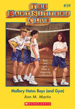 The Baby-Sitters Club #59 : Mallory Hates Boys (and Gym) - Ann M. Martin