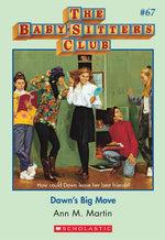 The Baby-Sitters Club #67 : Dawn's Big Move - Ann M. Martin