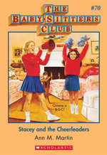 The Baby-Sitters Club #70 : Stacey and the Cheerleaders - Ann M. Martin