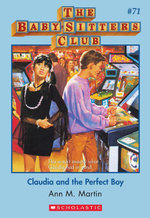 The Baby-Sitters Club #71 : Claudia and the Perfect Boy - Ann M. Martin