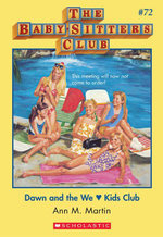 The Baby-Sitters Club #72 : Dawn and the We Love Kids Club - Ann M. Martin