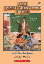 The Baby-Sitters Club #75 : Jessi's Horrible Prank - Ann M. Martin