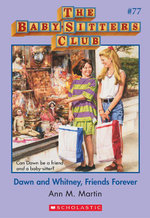 The Baby-Sitters Club #77 : Dawn and Whitney, Friends Forever - Ann M. Martin