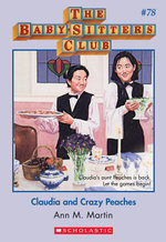 The Baby-Sitters Club #78 : Claudia and Crazy Peaches - Ann M. Martin