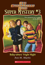 The Baby-Sitters Club Super Mystery #3 : Baby-Sitters' Fright Night - Ann M. Martin