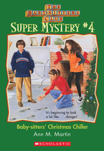 The Baby-Sitters Club Super Mystery #4 : Christmas Chiller - Ann M. Martin