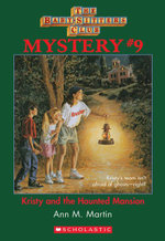 The Baby-Sitters Club Mystery #9 : Kristy and the Haunted Mansion - Ann M. Martin