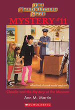 The Baby-Sitters Club Mystery #11 : Claudia and the Mystery At the Museum - Ann M. Martin