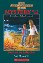The Baby-Sitters Club Mystery #12 : Dawn and the Surfer Ghost - Ann M. Martin