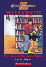 The Baby-Sitters Club Mystery #13 : Mary Anne and the Library Mystery - Ann M. Martin