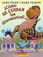 Como Se Cuidan Los Dinosaurios? : (Spanish Language Edition of How Do Dinosaurs Stay Safe?) - Jane Yolen