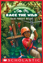 Race the Wild #1 : Rain Forest Relay - Kristin Earhart
