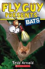 Fly Guy Presents : Bats - Tedd Arnold