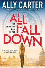 Embassy Row #1 : All Fall Down - Audio - Ally Carter
