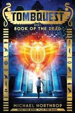 Tombquest Book 1 : Book of the Dead - Audio - Scholastic, Inc.