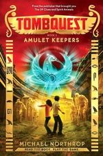 Amulet Keepers (Tombquest #2) : Tombquest - Michael Northrop