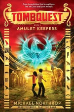 Amulet Keepers (Tombquest, Book 2) : Tombquest - Michael Northrop