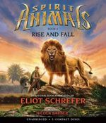 Spirit Animals Book 6 : Rise and Fall - Audio - Eliot Schrefer