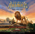 Spirit Animals Book 6 : Rise and Fall - Audio Library Edition - Eliot Schrefer