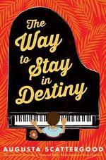 The Way to Stay in Destiny - Audio - Augusta Scattergood