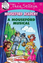Thea Stilton Mouseford Academy : #6 Mouseford Musical - Thea Stilton