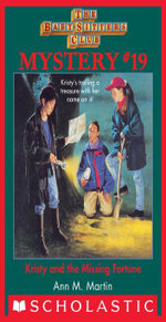 Baby-Sitters Club Mystery #19 : Kristy and the Missing Fortune - Ann M. Martin