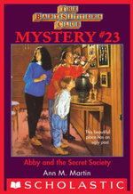The Baby-Sitters Club Mystery #23 : Abby and the Secret Society - Ann M. Martin