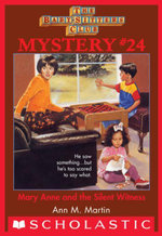 The Baby-Sitters Club Mystery #24 : Mary Anne and the Silent Witness - Ann M. Martin