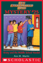 The Baby-Sitters Club Mystery #25 : Kristy and the Middle School Vandal - Ann M. Martin
