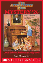 The Baby-Sitters Club Mystery #26 : Dawn Schaffer Undercover Baby-Sitter - Ann M. Martin