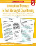 Informational Passages for Text Marking & Close Reading: Grade 3 : 20 Reproducible Passages with Text-Marking Activities That Guide Students to Read Strategically for Deep Comprehension - Martin Lee