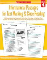 Informational Passages for Text Marking & Close Reading: Grade 4 : 20 Reproducible Passages with Text-Marking Activities That Guide Students to Read Strategically for Deep Comprehension - Martin Lee