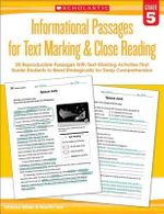 Informational Passages for Text Marking & Close Reading: Grade 5 : 20 Reproducible Passages with Text-Marking Activities That Guide Students to Read Strategically for Deep Comprehension - Martin Lee