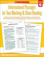 Informational Passages for Text Marking & Close Reading: Grade 6 : 20 Reproducible Passages with Text-Marking Activities That Guide Students to Read Strategically for Deep Comprehension - Martin Lee
