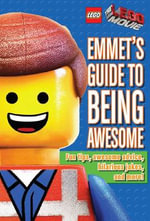 Emmet's Guide to Being Awesome : Lego: The Lego Movie - Ace Landers