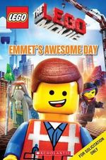 Lego the Lego Movie : Emmet's Awesome Day - Anna Holmes