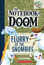 The Notebook of Doom #7 : Flurry of the Snombies (a Branches Book) - Troy Cummings